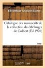 Image for Catalogue Des Manuscrits de la Collection Des M langes de Colbert. Tome I. Nos 1-343