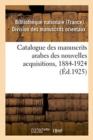 Image for Catalogue Des Manuscrits Arabes Des Nouvelles Acquisitions, 1884-1924
