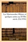 Image for Les Marionnettes Lilloises Et Quelques Autres Au Xviiie Si cle