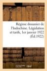 Image for R gime Douanier de l'Indochine. L gislation Et Tarifs, 1er Janvier 1922