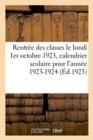 Image for Rentr e Des Classes Le Lundi 1er Octobre 1923, Calendrier Scolaire Pour l'Ann e 1923-1924