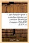Image for Ligue Fran aise Pour La Protection Des Oiseaux. Concours Des R fuges d'Oiseaux