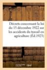 Image for Decrets Concernant La Loi Du 15 Decembre 1922 Sur Les Accidents Du Travail En Agriculture