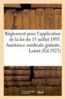 Image for Reglement Pour l'Application de la Loi Du 15 Juillet 1893. Assistance Medicale Gratuite, Loiret