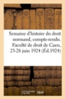 Image for Semaine d'Histoire Du Droit Normand, Compte-Rendu. Faculte de Droit de Caen, 23-28 Juin 1924