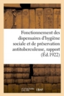 Image for Fonctionnement Des Dispensaires d'Hygiene Sociale Et de Preservation Antituberculeuse, Rapport