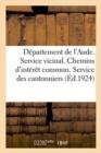 Image for Departement de l'Aude. Service Vicinal. Chemins d'Interet Commun : Decision Du Conseil General Du 13 Septembre 1923