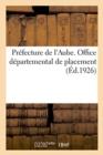 Image for Prefecture de l'Aube. Office Departemental de Placement. Commission Paritaire Administrative : Du Departement de l'Aube