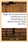 Image for Prefecture de l'Aube. Reglement Du Personnel de la Prefecture Et Des Sous-Prefectures