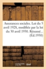 Image for Assurances Sociales. Loi Du 5 Avril 1928, Modifi e Par La Loi Du 30 Avril 1930. R sum ...