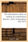 Image for Des D clarations   Faire En Mati re de Contributions Directes; [des] R clamations