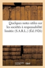 Image for Quelques Notes Utiles Sur Les Soci t s   Responsabilit  Limit e (S.A.R.L.)