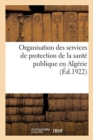 Image for Organisation Des Services de Protection de la Sant  Publique En Alg rie