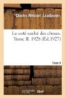 Image for Le cote cache des choses. Tome II. 1928