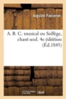Image for A. B. C. Musical Ou Solf ge, Chant Seul. 4e  ditition