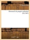 Image for Almanach Du Progres Industriel (Ed.1865)