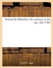Image for Journal de Litterature, Des Sciences Et Des Arts (Ed.1780)