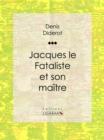 Image for Jacques Le Fataliste Et Son Maitre.