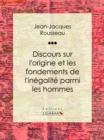 Image for Discours Sur L'origine Et Les Fondements De L'inegalite Parmi Les Hommes.