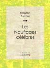 Image for Les Naufrages Celebres.