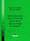 Image for Memoires Pour Servir a L'histoire De La Vie Et Des Ouvrages De Diderot, Par Mme De Vandeul, Sa Fille.