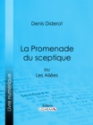 Image for La Promenade Du Sceptique: Ou Les Allees.