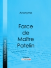 Image for Farce De Maitre Pierre Pathelin.