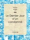 Image for Le Dernier Jour D'un Condamne