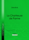 Image for La Chartreuse De Parme.