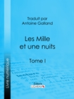 Image for Les Mille Et Une Nuits: Tome I.