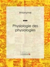 Image for Physiologie Des Physiologies.
