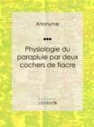 Image for Physiologie Du Parapluie Par Deux Cochers De Fiacre.