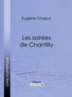 Image for Les Soirees De Chantilly