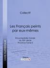 Image for Les Francais Peints Par Eux-memes: Encyclopedie Morale Du Xixe Siecle - Province Tome Ii.