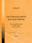 Image for Les Francais Peints Par Eux-memes: Encyclopedie Morale Du Xixe Siecle - Province Tome I.