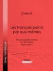 Image for Les Francais Peints Par Eux-memes: Encyclopedie Morale Du Xixe Siecle - Paris Tome I.