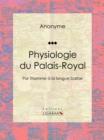 Image for Physiologie Du Palais-royal: Par L'homme a La Longue Barbe.