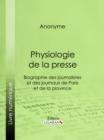 Image for Physiologie De La Presse: Biographie Des Journalistes Et Des Journaux De Paris Et De La Province.