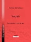 Image for Vautrin: Drame en cinq actes