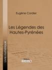 Image for Les Legendes des Hautes-Pyrenees