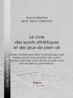 Image for Le Livre des sports athletiques et des jeux de plein air: Redige par un groupe de specialistes sous la direction de M. Henry Claremont.