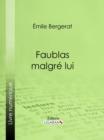 Image for Faublas malgre lui