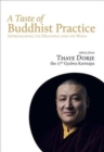 Image for A Taste of Buddhist Practice : Approaching its Meaning and Ways