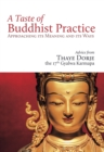 Image for A Taste of Buddhist Practice: Approaching its Meaning and Ways