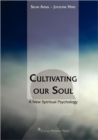 Image for Cultivating Our Soul - A New Spiritual Psychology