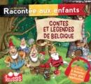 Image for Contes Et Legendes De Belgique: Racontes Aux Enfants ... Et Aux Grands Qui Les Ont Oublies.