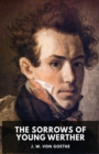 Image for The Sorrows of Young Werther : An autobiographical epistolary novel by Johann Wolfgang von Goethe (unabridged edition)