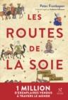 Image for Les Routes de la Soie: L'histoire du cA ur du monde