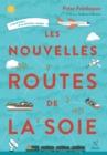 Image for Les nouvelles routes de la soie: L'emergence d'un nouveau monde.