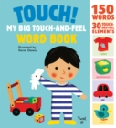 Image for Touch! My Big Touch-and-Feel Word Book